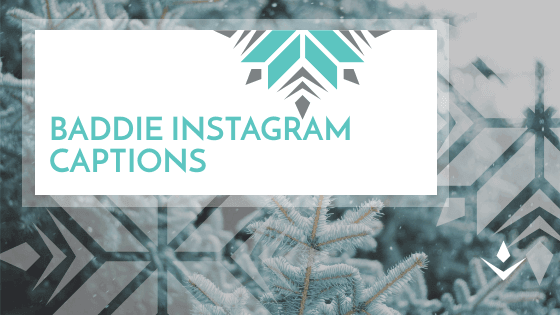 BADDIE INSTAGRAM CAPTIONS and quotes